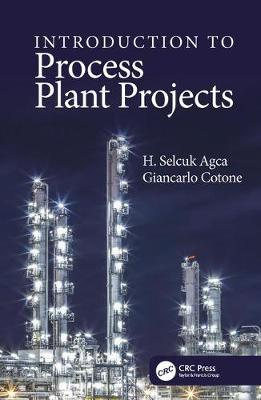 Introduction to Process Plant Projects - H. Selcuk Agca