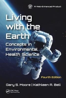 Living with the Earth, Fourth Edition - Gary S. Moore