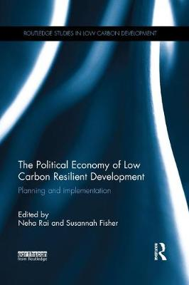The Political Economy of Low Carbon Resilient Development - Susannah Fisher
