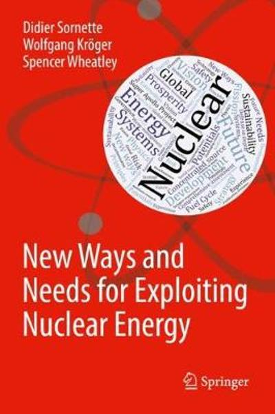 New Ways and Needs for Exploiting Nuclear Energy - Didier Sornette