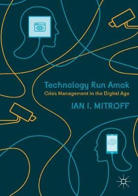 Technology Run Amok - Ian I. Mitroff