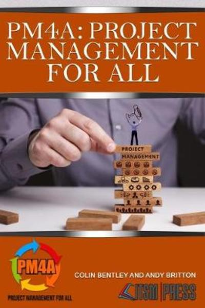 PM4A: Project Management For All - Colin Bentley