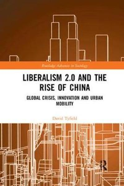 Liberalism 2.0 and the Rise of China - David Tyfield