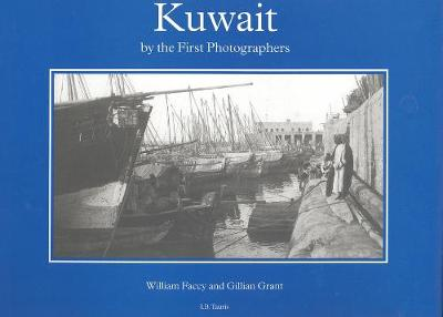 Kuwait by the First Photographers - William Facey