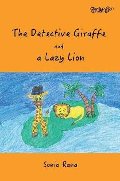 The Detective Giraffe and a Lazy Lion -
