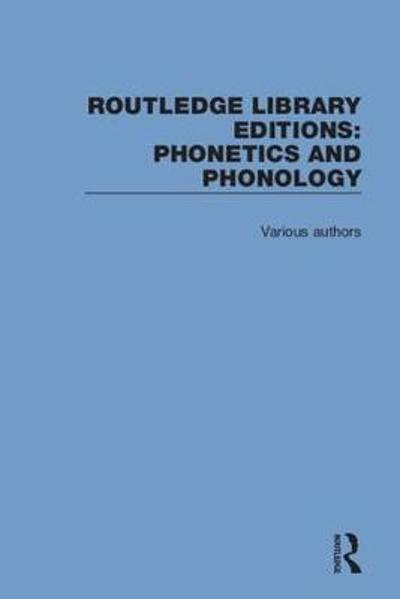 Routledge Library Editions: Phonetics and Phonology - Various
