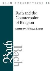 Bach Perspectives, Volume 12 - Robin A. Leaver