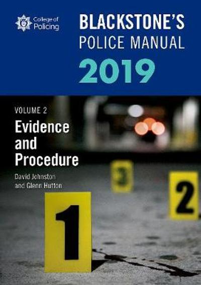 Blackstone's Police Manuals Volume 2: Evidence and Procedure 2019 - Glenn Hutton