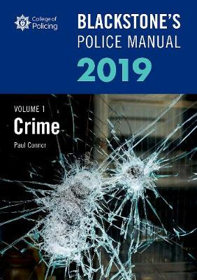 Blackstone's Police Manuals Volume 1: Crime 2019 - Paul Connor