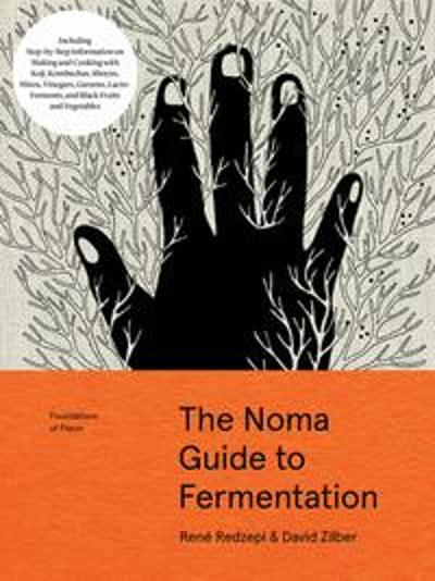 The Noma Guide to Fermentation (Foundations of Flavor) - Rene Redzepi