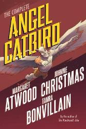 The Complete Angel Catbird - Margaret Atwood Johnnie Christmas Tamra Bonvillain