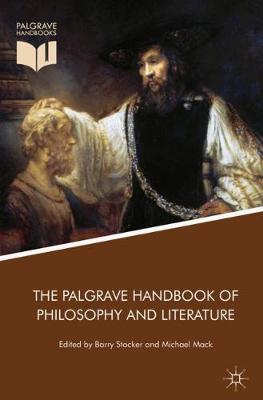 The Palgrave Handbook of Philosophy and Literature - Barry Stocker