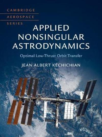 Applied Nonsingular Astrodynamics - Jean Albert Kechichian