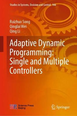 Adaptive Dynamic Programming: Single and Multiple Controllers - Ruizhuo Song