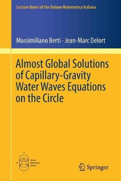Almost Global Solutions of Capillary-Gravity Water Waves Equations on the Circle - Massimiliano Berti