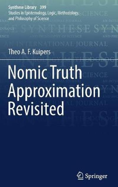 Nomic Truth Approximation Revisited - Theo A. F. Kuipers