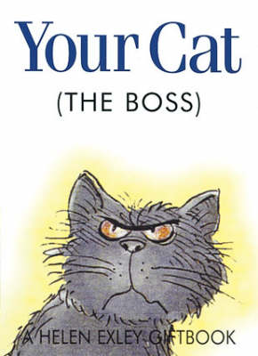 Your Cat the Boss - Helen Exley