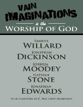 Vain Imaginations In the Worship of God - Dr. C. Matthew McMahon