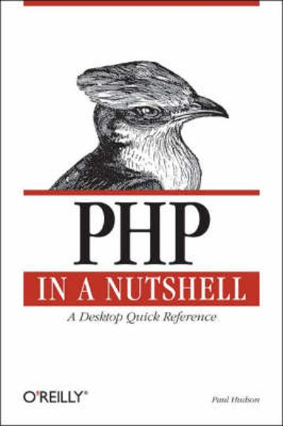 PHP in a Nutshell - Paul Hudson