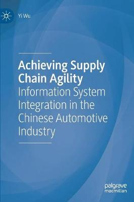 Achieving Supply Chain Agility - Yi Wu