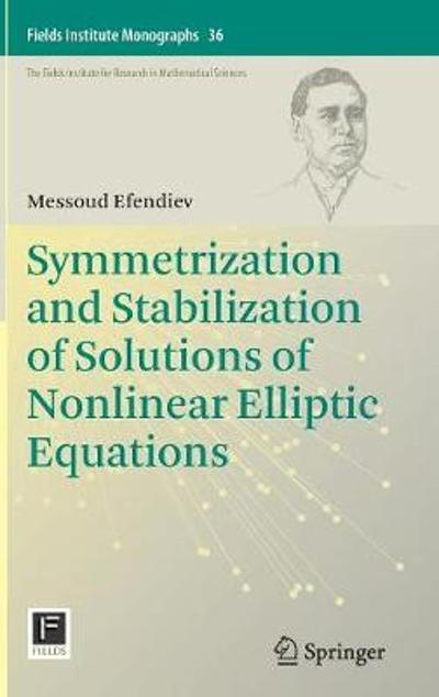Symmetrization and Stabilization of Solutions of Nonlinear Elliptic Equations - Messoud Efendiev