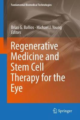 Regenerative Medicine and Stem Cell Therapy for the Eye - Brian G. Ballios
