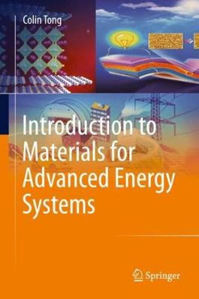 Introduction to Materials for Advanced Energy Systems - Colin Tong