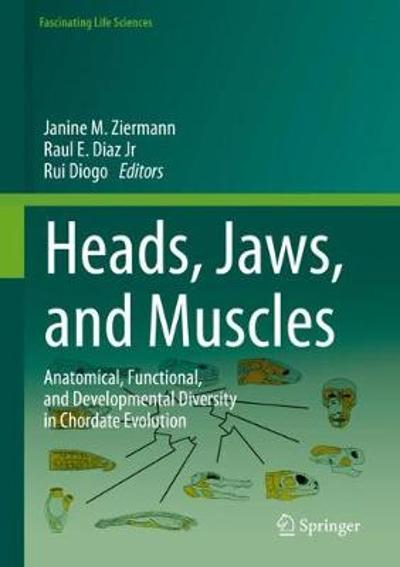 Heads, Jaws, and Muscles - Janine M. Ziermann