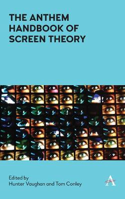 The Anthem Handbook of Screen Theory - Hunter Vaughan