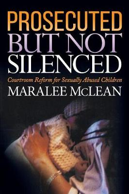 Prosecuted But Not Silenced - Maralee McLean