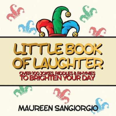 The Little Book of Laughter - Maureen Sangiorgio