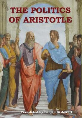 The Politics of Aristotle - Aristotle  Benjamin Jowett