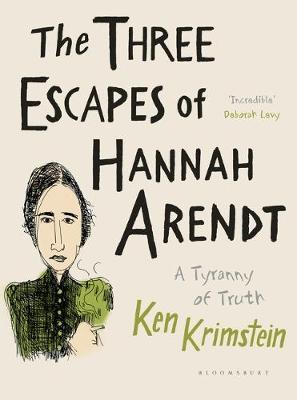 The Three Escapes of Hannah Arendt - Ken Krimstein