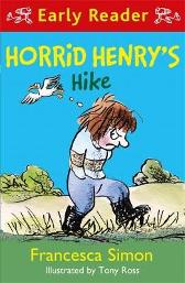 Horrid Henry Early Reader: Horrid Henry's Hike - Francesca Simon  Tony Ross
