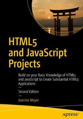HTML5 and JavaScript Projects - Jeanine Meyer
