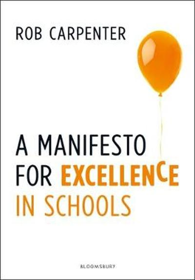A Manifesto for Excellence in Schools - Robert Carpenter