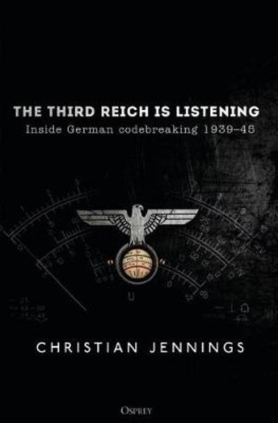 The Third Reich is Listening - Christian Jennings