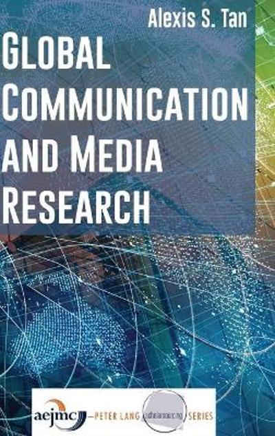 Global Communication and Media Research - Alexis S. Tan