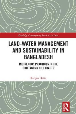 Land-Water Management and Sustainability in Bangladesh - Ranjan Datta