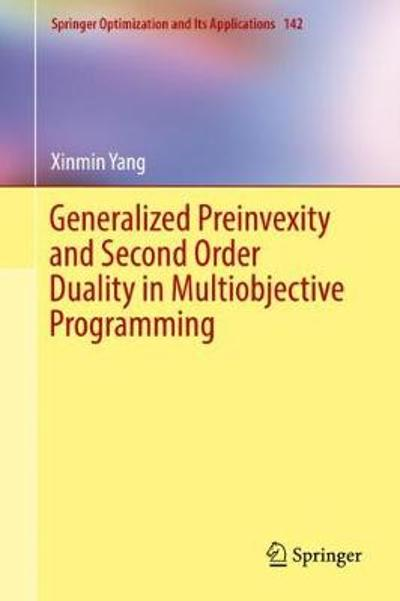 Generalized Preinvexity and Second Order Duality in Multiobjective Programming - Xinmin Yang
