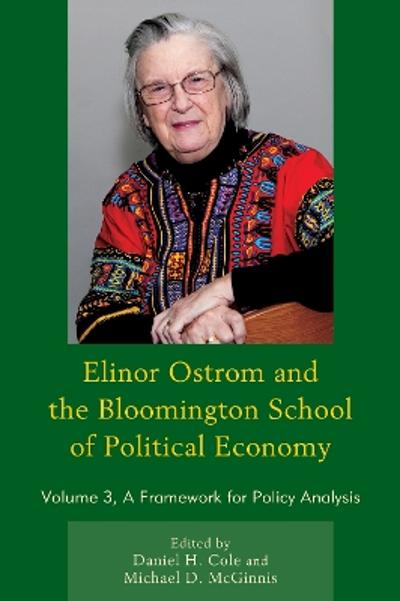 Elinor Ostrom and the Bloomington School of Political Economy - Daniel H. Cole