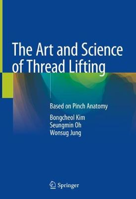 The Art and Science of Thread Lifting - Bongcheol Kim