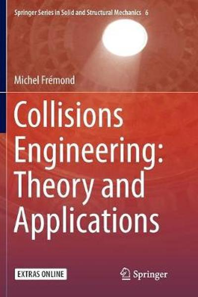 Collisions Engineering: Theory and Applications - Michel Fremond
