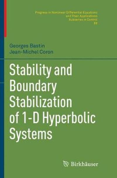 Stability and Boundary Stabilization of 1-D Hyperbolic Systems - Georges Bastin