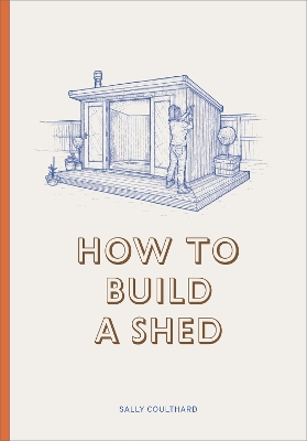 How to Build a Shed - Coulthard Sally