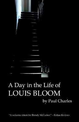 A Day in the Life of Louis Bloom - Paul Charles