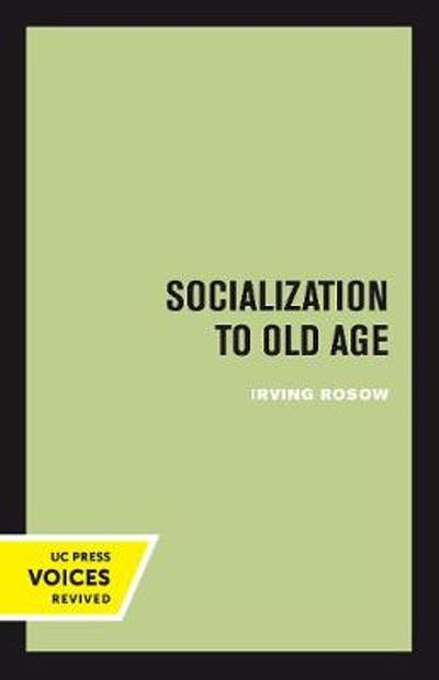 Socialization to Old Age - Irving Rosow