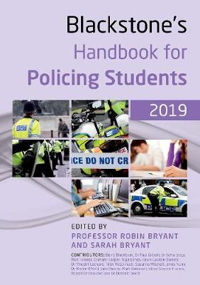 Blackstone's Handbook for Policing Students 2019 - Robin Bryant