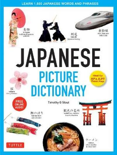 Japanese Picture Dictionary - Timothy G. Stout