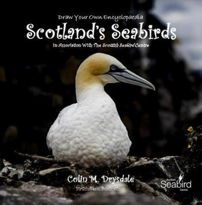 Draw Your Own Encyclopaedia Scotland's Seabirds - Colin M. Drysdale